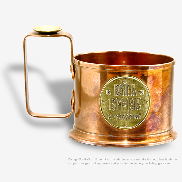 Copper tea glass holder. During world war I Fabergé also made domestic items like this tea glass holder in copper, syringes and equipment and parts for the military, including grenades