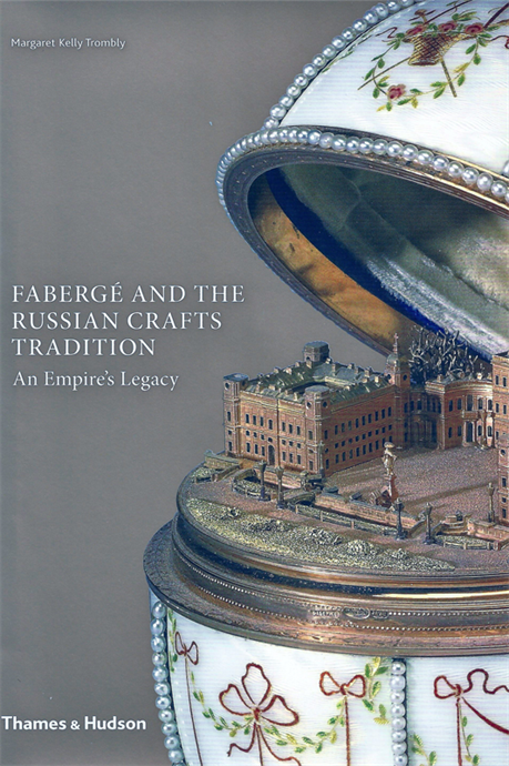 FABERGÉ AND THE RUSSIAN CRAFTS TRADITION – An Empire's Legacy